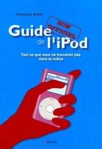 Guide non officiel de l'iPod : Tout ce que vous ne trouverez pas dans la notice