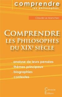 Comprendre les philosophes du XIXe siècle (Hegel, Husserl, Kierkegaard, Nietzsche, Schopenhauer, Bergson, Freud)