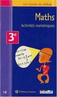 Les Carnets du collège : Maths, activités numériques, 3e
