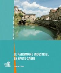 Le patrimoine industriel en Haute-Saône