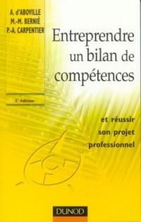 Entreprendre un bilan de compétences ... et réussir son projet professionnel