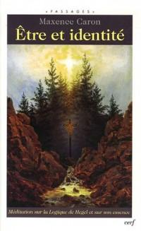 Etre et identité : Méditation sur la Logique de Hegel et sur son essence