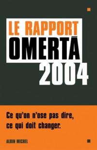 Le Rapport Omertà 2004
