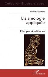 L'islamologie appliquée: Principes Et Méthodes