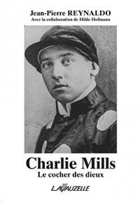 Charlie Mills, le cocher des dieux