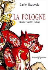 La Pologne : Histoire, société, culture