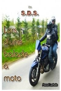 Etre S.D.S  lors d'une balade à moto.