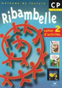Ribambelle CP, cahier d'activites n 2 serie bleue (+ livret d'entrainement a la lecture 2)