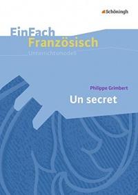 EinFach Französisch Unterrichtsmodelle: Philippe Grimbert: Un secret