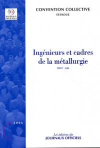 Ingénieurs et cadres de la métallurgie : convention collective étendue : IDCC 950