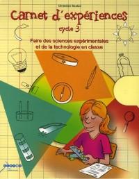 Carnet d'expériences cycle 3 : Faire des sciences expérimentales et de la technologie en classe (1Cédérom)