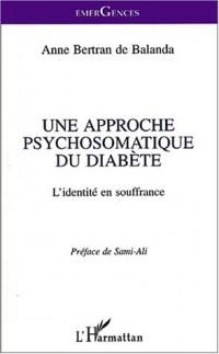 Une approche psychosomatique du diabete; l'identité en souffrance