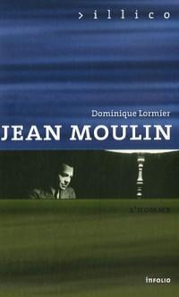 Jean Moulin : L'homme