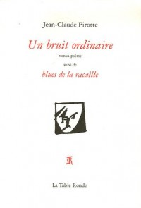 Un bruit ordinaire : Suivi de Blues de la racaille