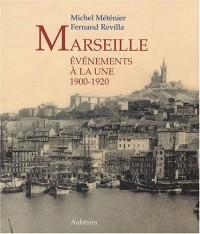 Marseille 1900-1920 : Evénements à la une