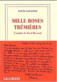 Mille roses trémières : L'amitié de Paul Morand