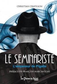 Le Séminariste : L'empereur de Pigalle
