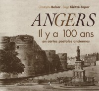 Angers : Il y a 100 ans en cartes postales anciennes