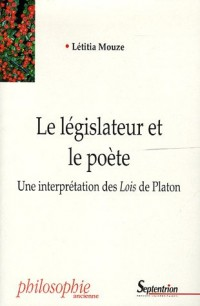 Le législateur et le poète : Une interprétation des Lois de Platon