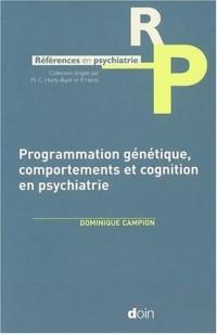 Programmation génétique, comportements et cognition en psychiatrie