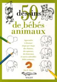 50 Dessins de bébés animaux : Apprendre à dessiner étape par étape des chatons, des agneaux, des lionceaux et autres adorables bébés animaux