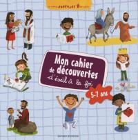 Mon cahier de découvertes et d'éveil à la foi : 5-7 ans