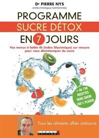 Programme sucre détox en 7 jours : Vos menus à faible IG pour vous désintoxiquer du sucre