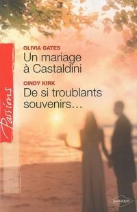 Un mariage à Castaldini ; De si troublants souvenirs...