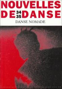 Nelles de danse, numéro 34/35 : Danse nomade