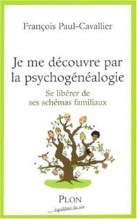 Je me découvre par la psychogénéalogie