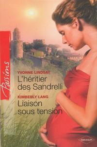 L'héritier des Sandrelli ; Liaison sous tension