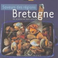 Bretagne : Saveurs des régions 30 recettes et leurs astuces