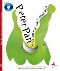 Peter Pan ou l'enfant qui voulait rester petit (Livre-CD)