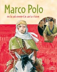 Marco Polo : Ou la découverte de la Chine