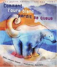 Comment l'ours blanc perdit sa queue