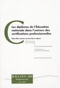 Les diplômes de l'Education nationale dans l'univers des certifications professionnelles : Nouvelles normes et nouveaux enjeux