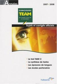 Annales TEAM concours 2007 : Sujets et corrigés officiels
