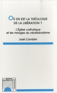 Où en est la théologie de la libération ? : L'Eglise catholique et les mirages du néolibéralisme