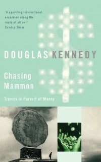 Chasing Mammon: Travels in Pursuit of Money