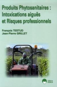 Produits phytosanitaires : Intoxications aiguës et Risques professionnels