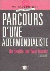 Parcours d'une altermondialiste : De Seattle aux Twin Towers