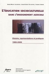 L'éducation socioculturelle dans l'enseignement agricole : Histoire, représentations et pratiques 1965-2005
