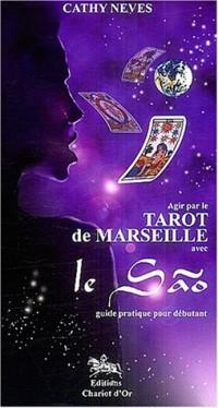 Agir par le tarot de Marseille avec le Sao