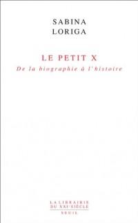 Le Petit x : De la biographie à l'histoire