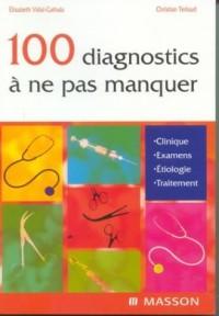Vademecum : Les 100 diagnostics à ne pas manquer en pratique quotidienne