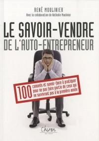 Auto-entrepreneur : savoir vendre : 100 conseils pour survivre à la première année