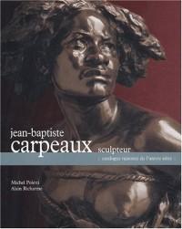 Jean-Baptiste Carpeaux : catalogue de l'oeuvre édité