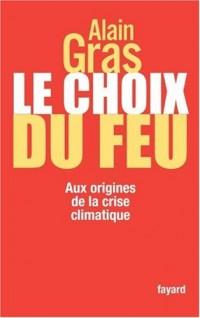 Le choix du feu : Aux origines de la crise climatique