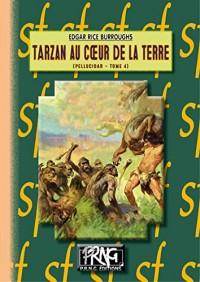 Pellucidar, Tome 4 : Tarzan au coeur de la terre
