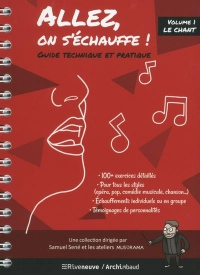 Allez, on s'échauffe ! Guide technique et pratique - volume 1 Le chant (01)